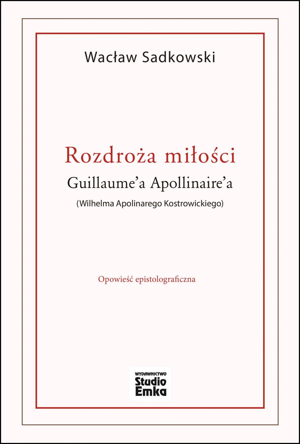 Rozdroża miłości Guillaume'a Apollinaire'a (Wilhelma Apolinarego Kostrowickiego) - Ebook (Książka EPUB) do pobrania w formacie EPUB