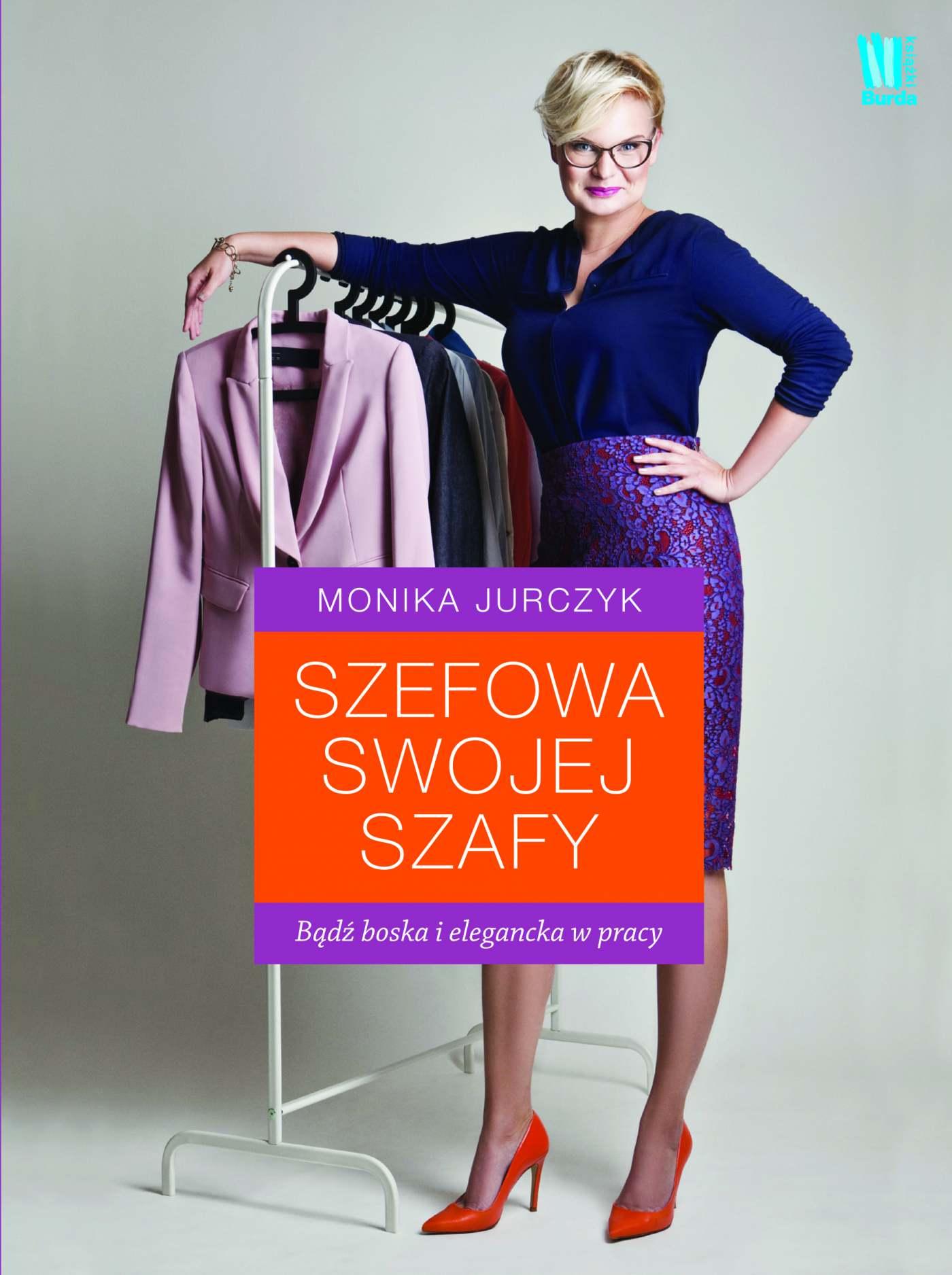 Szefowa swojej szafy. Bądź boska i elegancka w pracy - Ebook (Książka EPUB) do pobrania w formacie EPUB