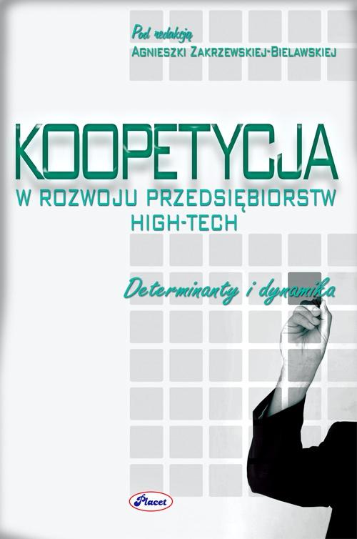 Koopetycja w rozwoju przedsiębiorstw high-tech. Determinanty i dynamika - Ebook (Książka PDF) do pobrania w formacie PDF