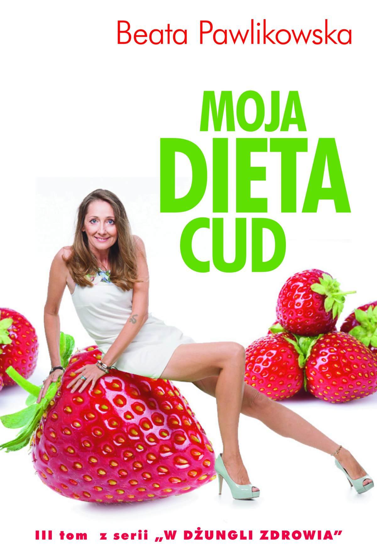 Moja dieta cud - Ebook (Książka EPUB) do pobrania w formacie EPUB