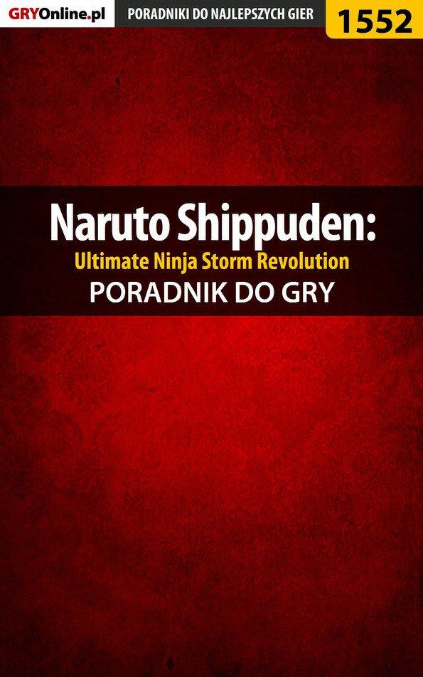 Naruto Shippuden: Ultimate Ninja Storm Revolution - poradnik do gry - Ebook (Książka PDF) do pobrania w formacie PDF