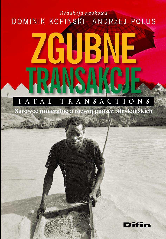 Zgubne transakcje. Fatal transactions. Surowce mineralne a rozwój państw afrykańskich - Ebook (Książka PDF) do pobrania w formacie PDF