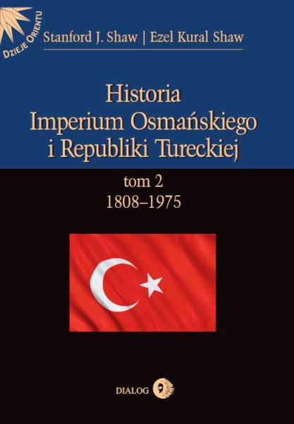 Historia Imperium Osmańskiego i Republiki Tureckiej. Tom II 1808-1975 - Ebook (Książka EPUB) do pobrania w formacie EPUB