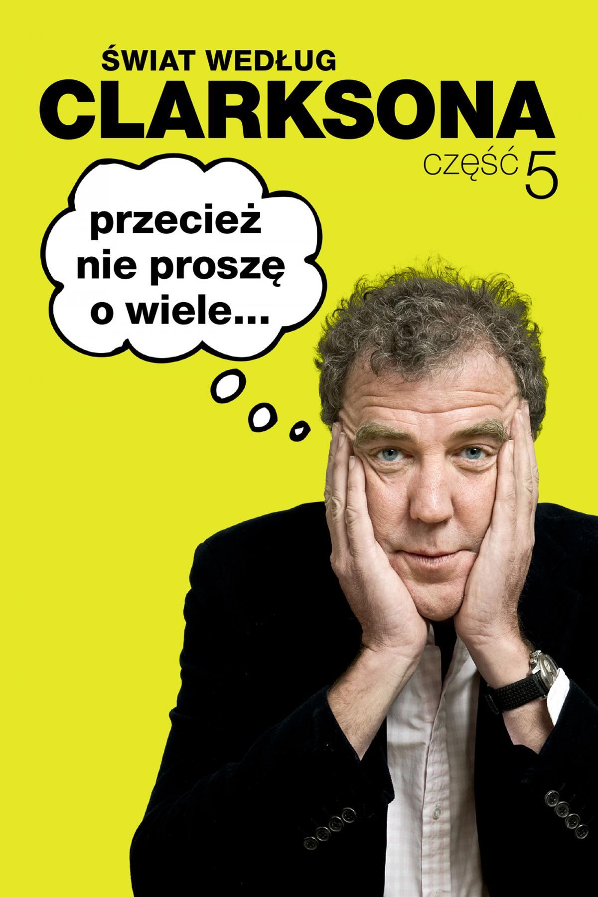 Świat według Clarksona 5. Przecież nie proszę o wiele... - Ebook (Książka EPUB) do pobrania w formacie EPUB