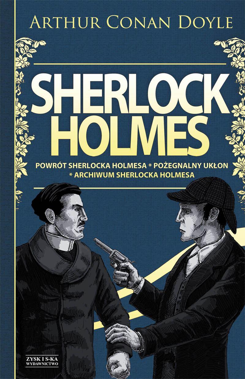 Sherlock Holmes Tom 3: Powrót Sherlocka Holmesa. Pożegnalny ukłon. Archiwum Sherlocka Holmesa - Ebook (Książka EPUB) do pobrania w formacie EPUB