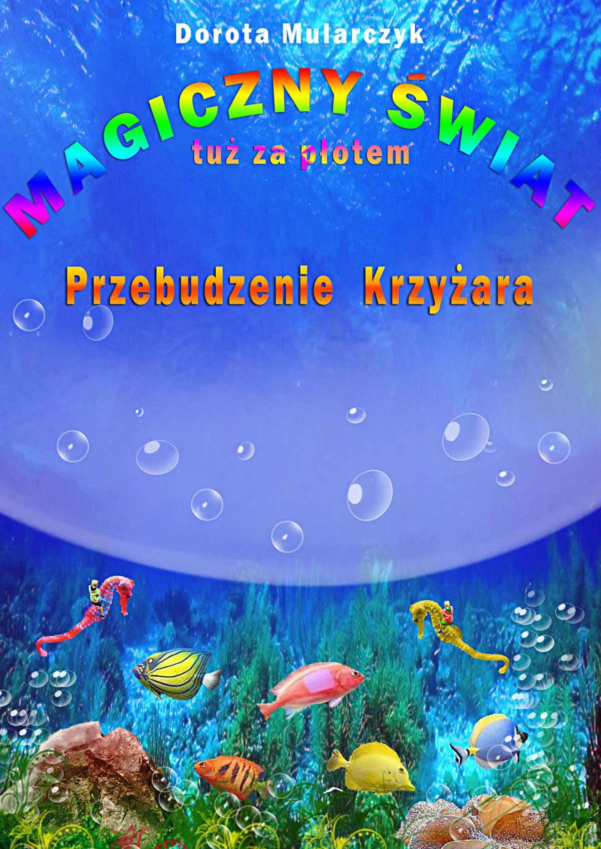Magiczny świat tuż za płotem 3. Przebudzenie Krzyżara - Ebook (Książka EPUB) do pobrania w formacie EPUB