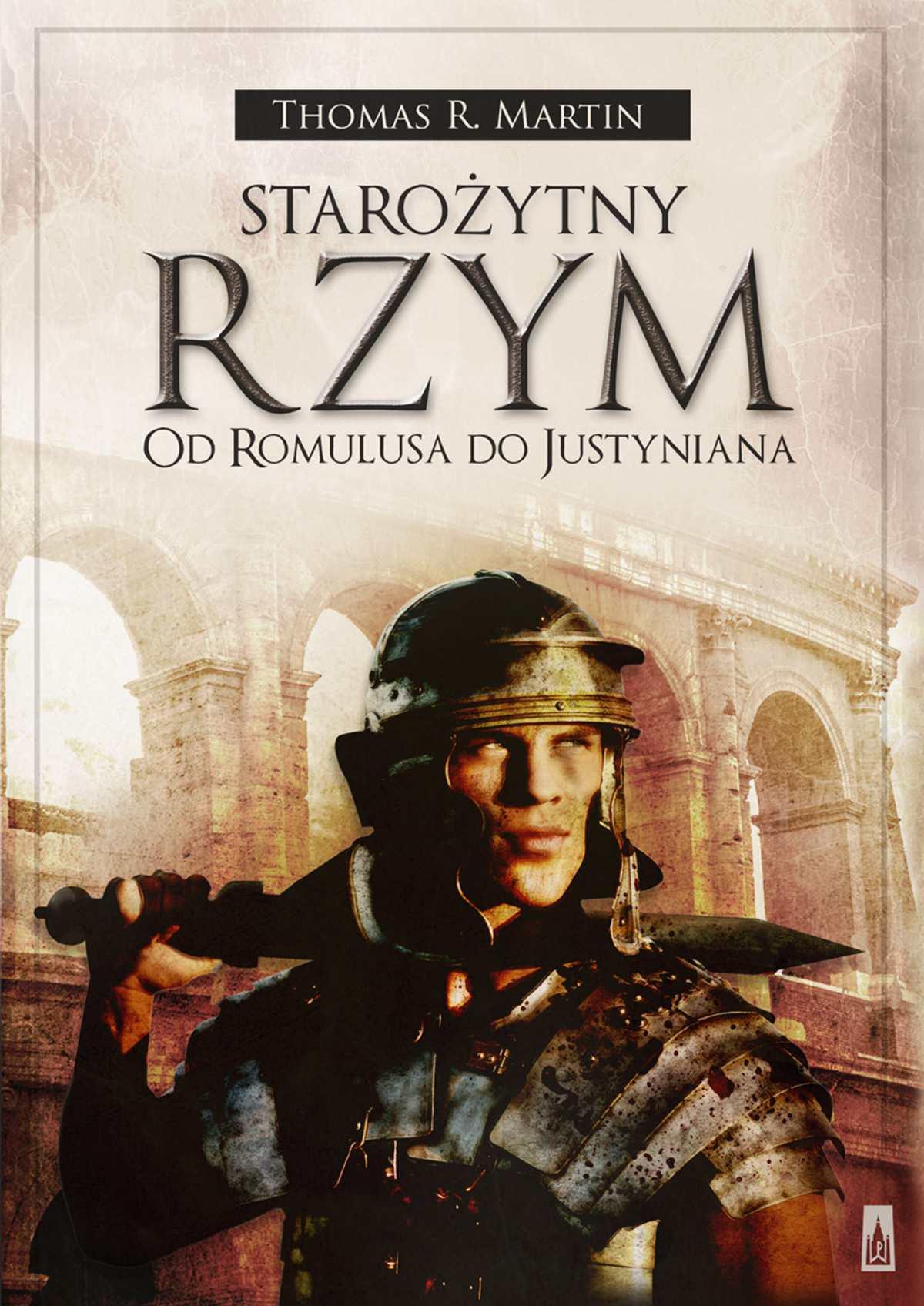 Starożytny Rzym. Od Romulusa do Justyniana - Ebook (Książka na Kindle) do pobrania w formacie MOBI