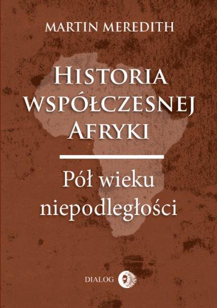 Historia współczesnej Afryki. Pół wieku niepodległości - Ebook (Książka na Kindle) do pobrania w formacie MOBI