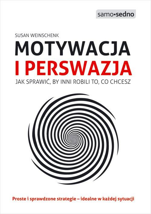 Samo Sedno - Motywacja i perswazja - Ebook (Książka na Kindle) do pobrania w formacie MOBI