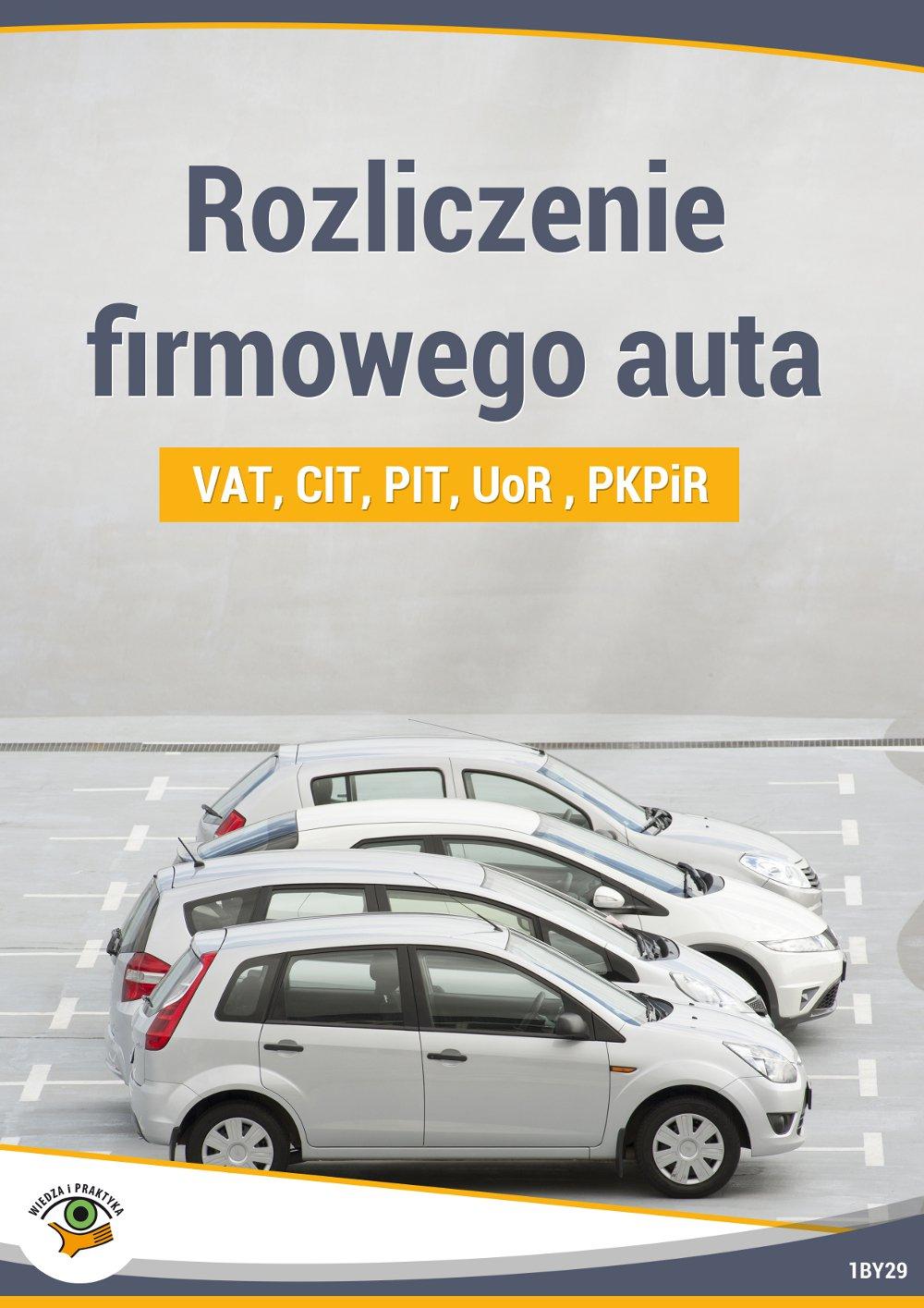 Rozliczenie firmowego auta CIT, PIT, UoR - Ebook (Książka PDF) do pobrania w formacie PDF