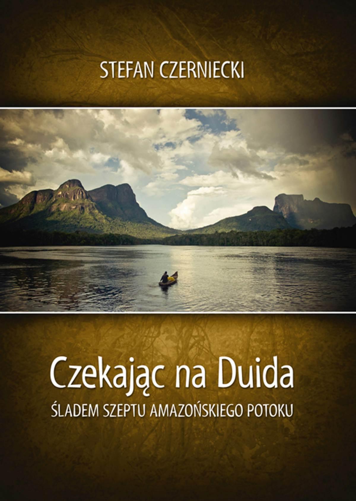 Czekając na Duida. Śladem szeptu amazońskiego potoku - Ebook (Książka na Kindle) do pobrania w formacie MOBI