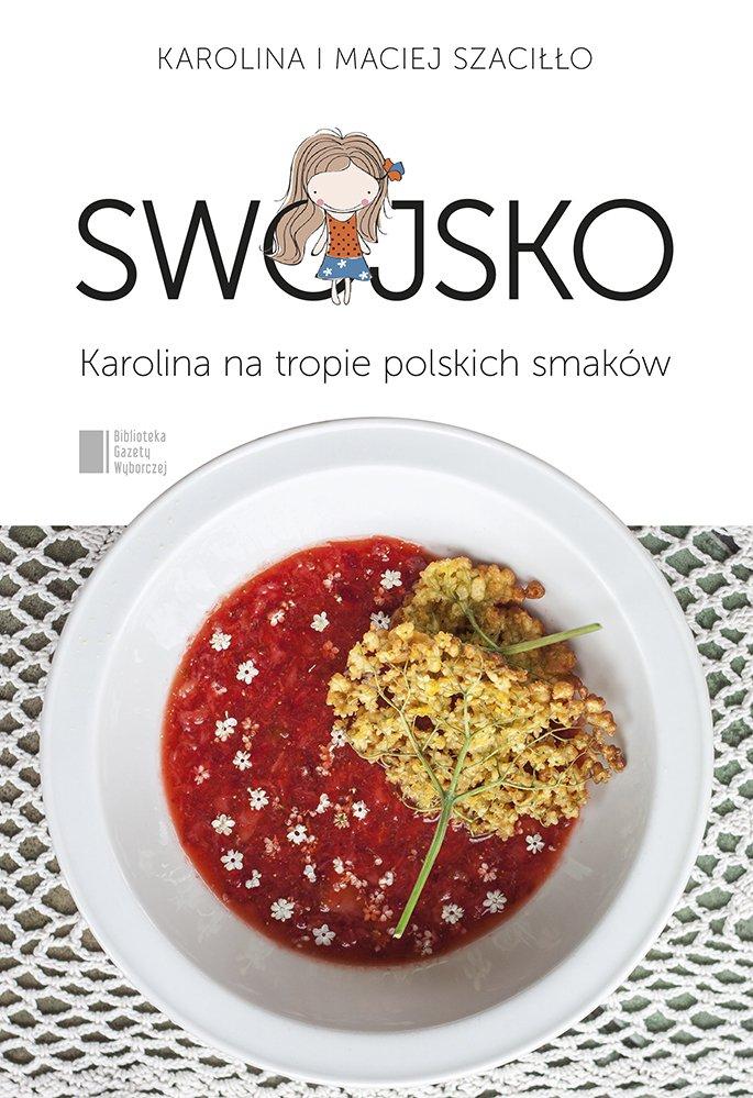 Swojsko. Karolina na tropie polskich smaków - Ebook (Książka na Kindle) do pobrania w formacie MOBI
