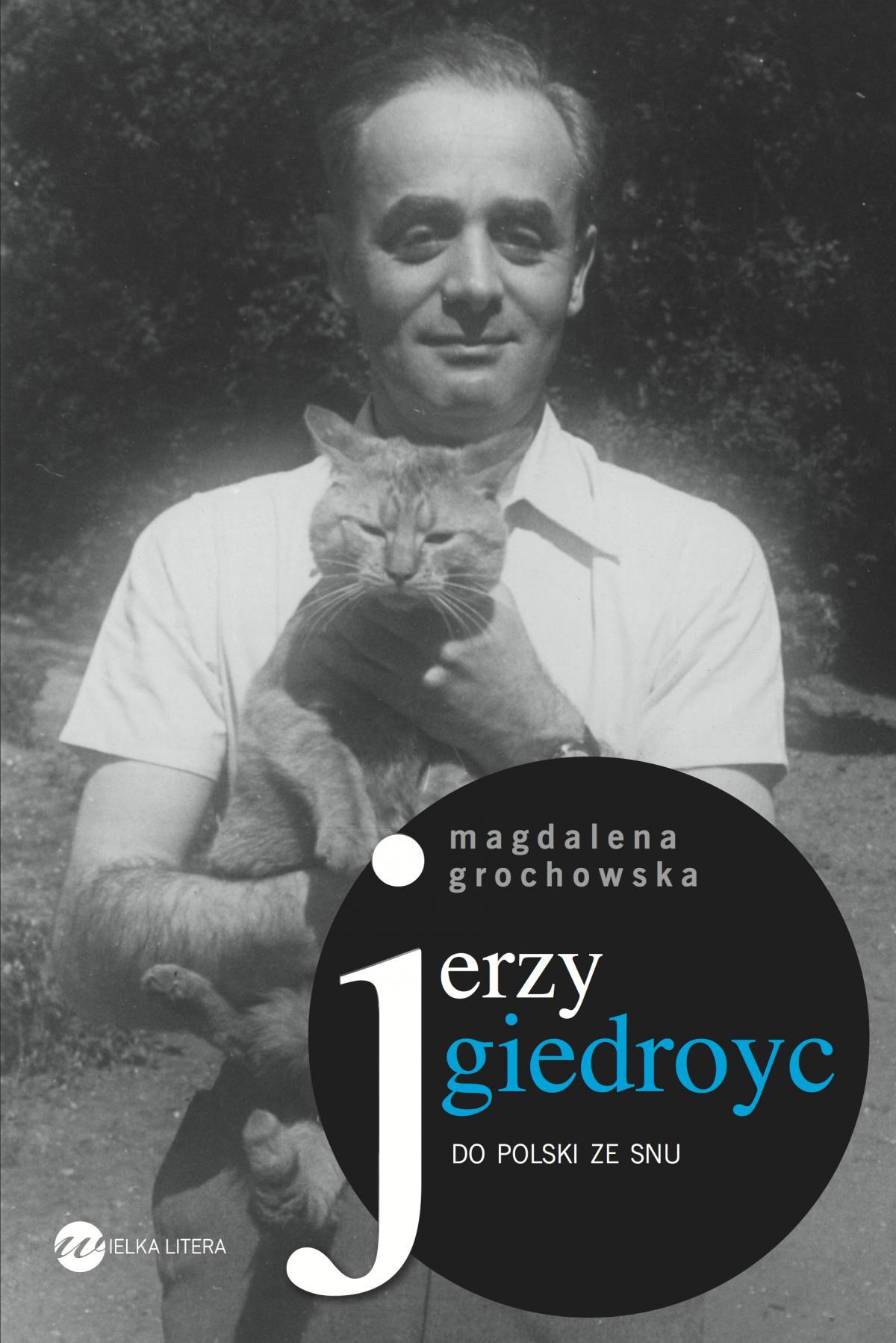 Jerzy Giedroyc. Do Polski ze snu - Ebook (Książka EPUB) do pobrania w formacie EPUB