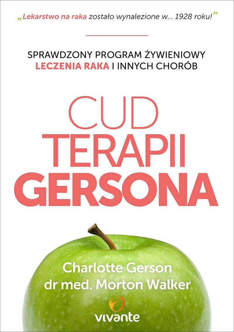 Cud Terapii Gersona. Sprawdzony program żywieniowy leczenia raka i innych chorób - Ebook (Książka EPUB) do pobrania w formacie EPUB