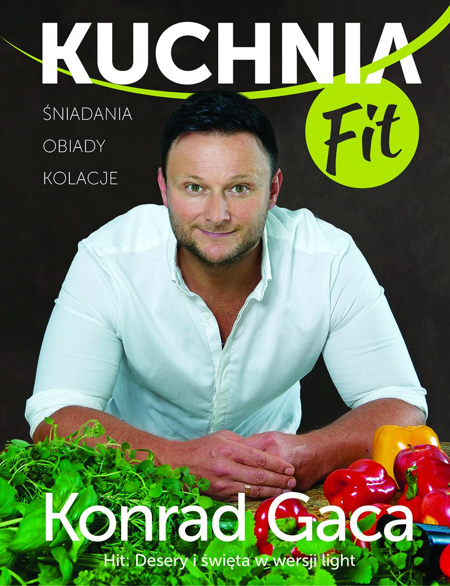 Kuchnia fit. Przepisy Konrada Gacy - Ebook (Książka na Kindle) do pobrania w formacie MOBI