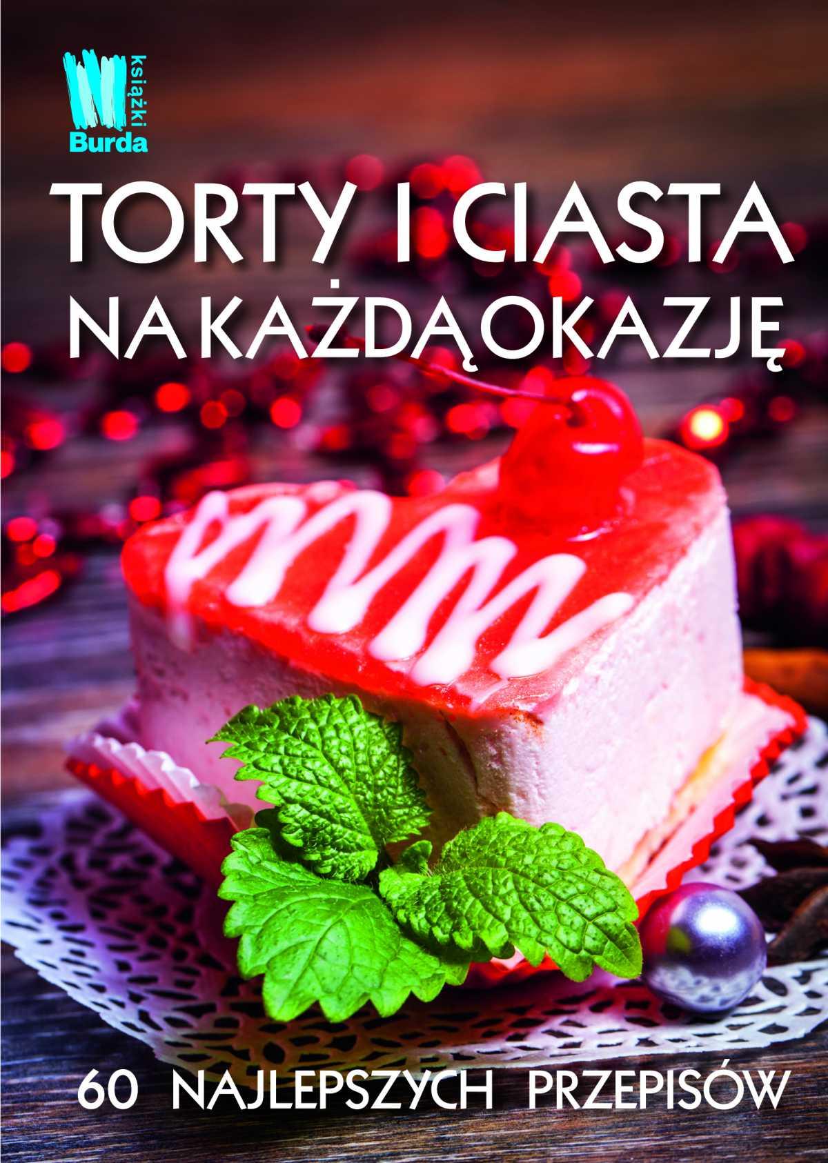 Torty i ciasta na każdą okazję - Ebook (Książka na Kindle) do pobrania w formacie MOBI