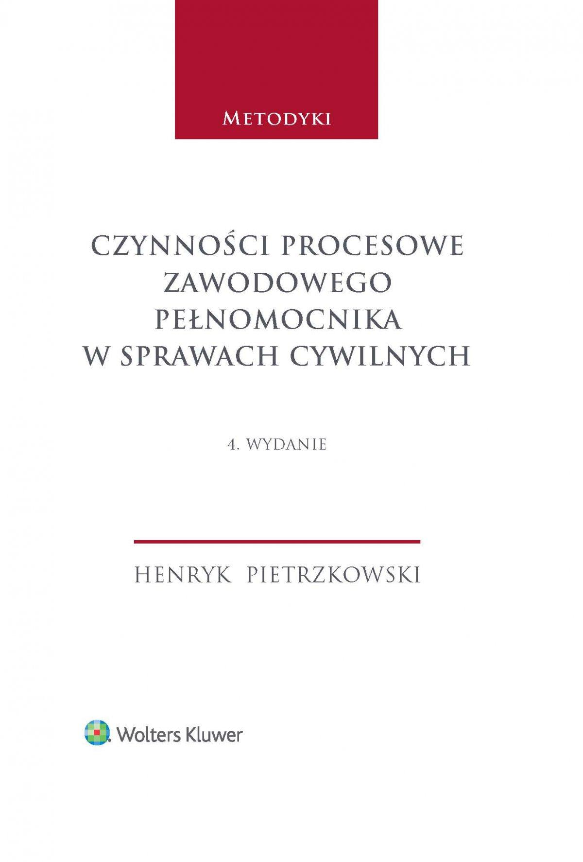 Czynności procesowe zawodowego pełnomocnika w sprawach cywilnych. Wydanie 4 - Ebook (Książka EPUB) do pobrania w formacie EPUB