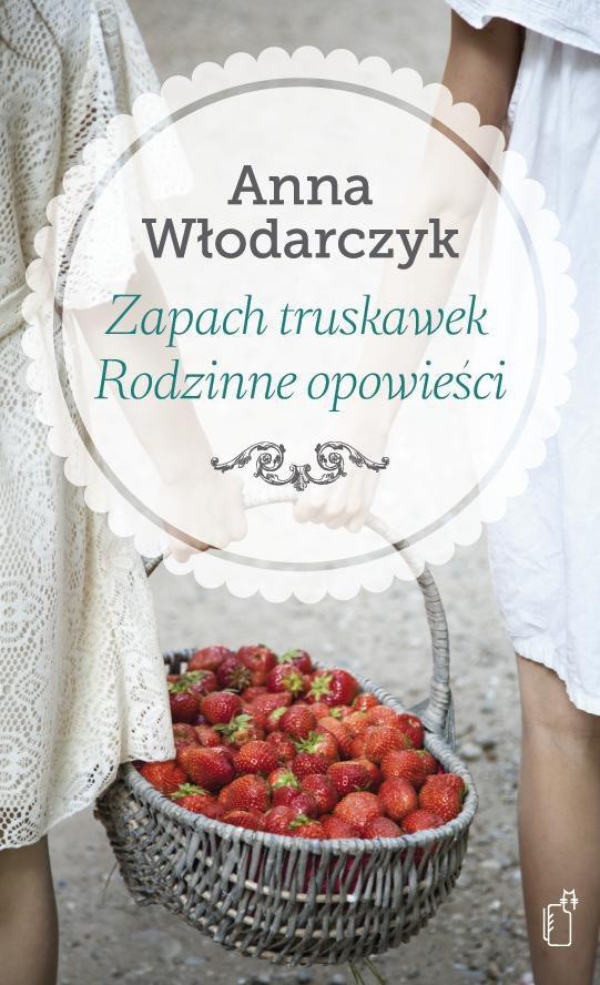 Zapach truskawek. Rodzinne opowieści - Ebook (Książka EPUB) do pobrania w formacie EPUB