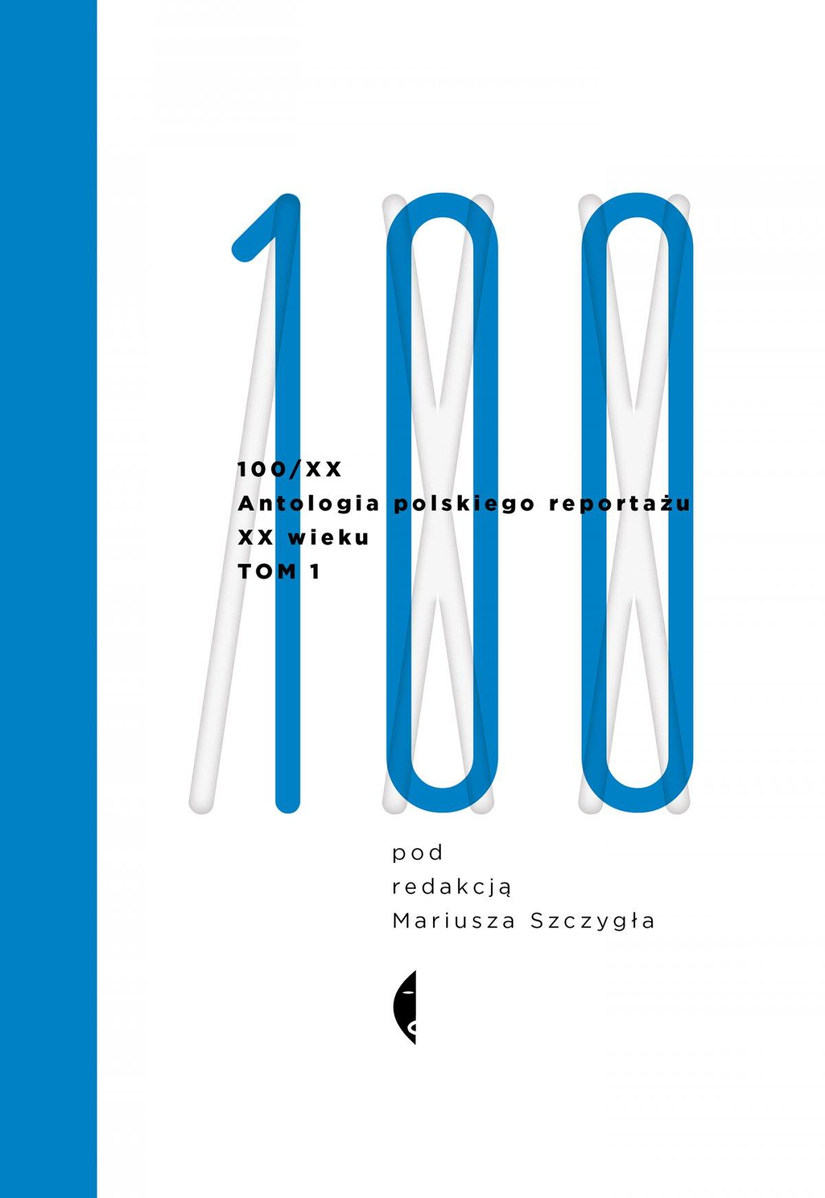 Antologia 100/XX. Tom 1 - Ebook (Książka EPUB) do pobrania w formacie EPUB