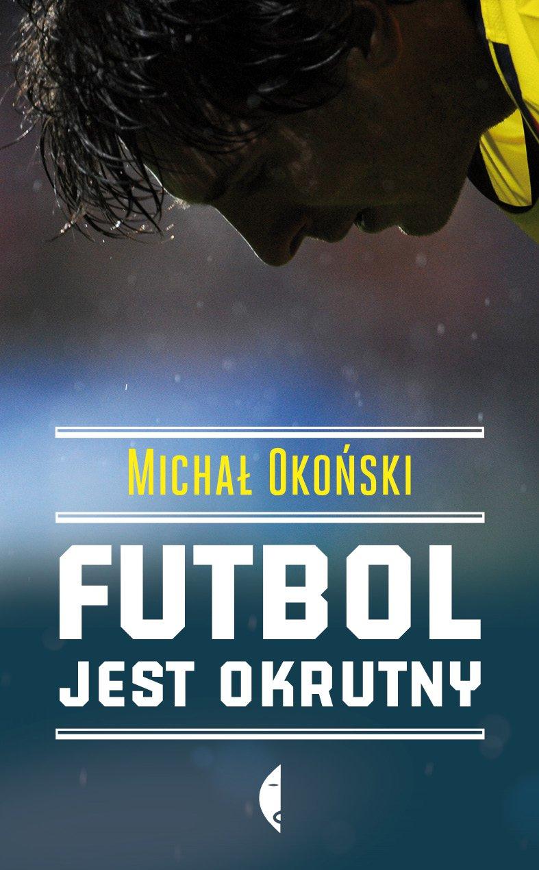 Futbol jest okrutny - Ebook (Książka EPUB) do pobrania w formacie EPUB