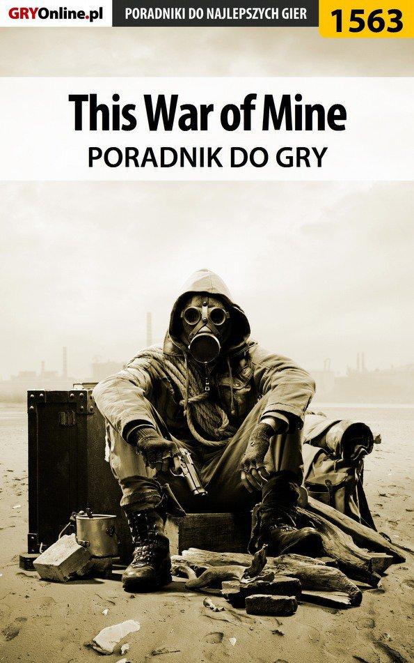 This War of Mine - poradnik do gry - Ebook (Książka PDF) do pobrania w formacie PDF
