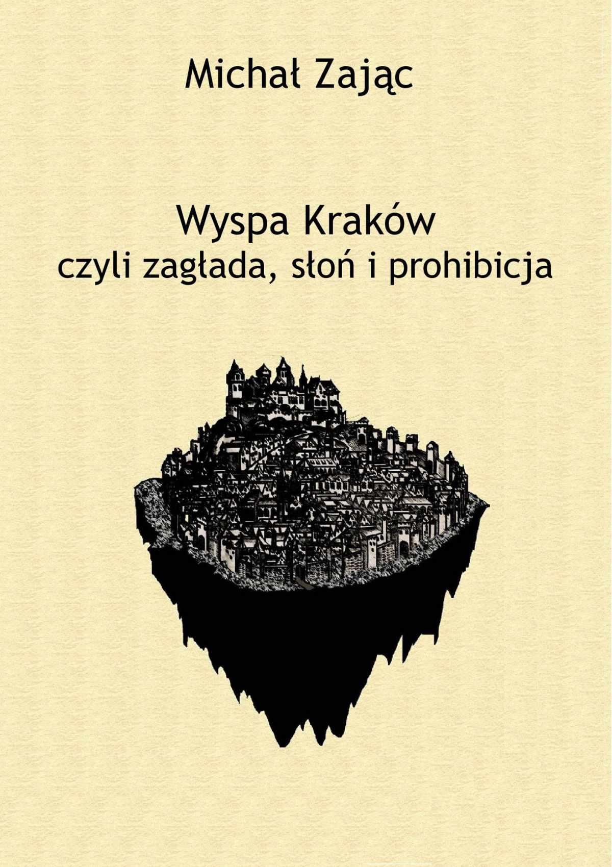 Wyspa Kraków czyli zagłada, słoń i prohibicja - Ebook (Książka EPUB) do pobrania w formacie EPUB