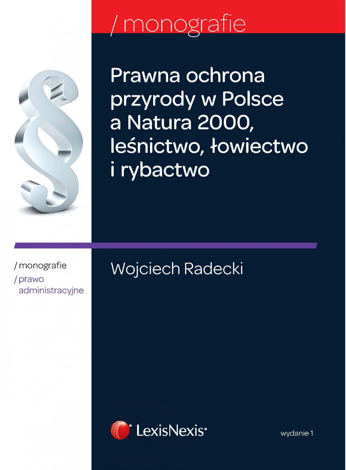 Prawna ochrona przyrody w Polsce a Natura 2000, leśnictwo, łowiectwo i rybactwo - Ebook (Książka EPUB) do pobrania w formacie EPUB