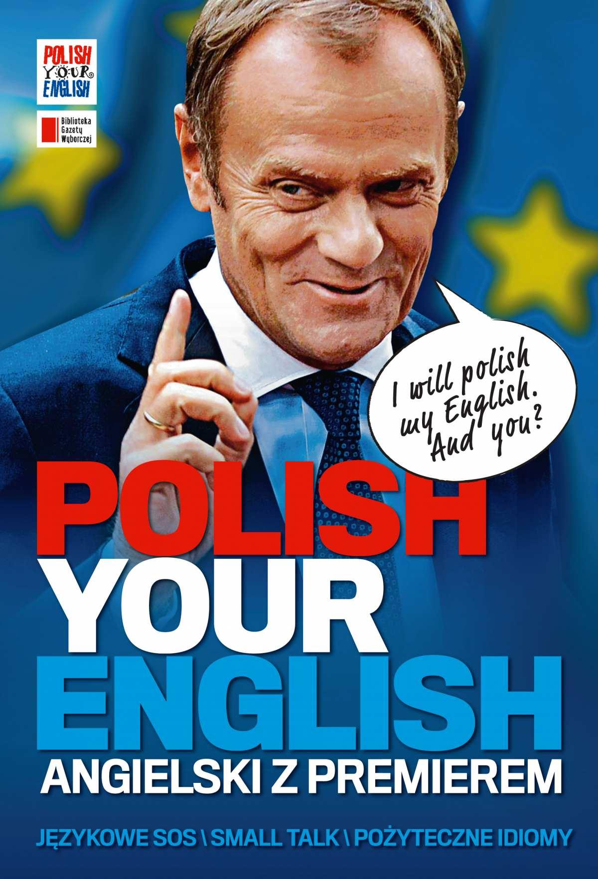 Polish Your English. Angielski z premierem - Ebook (Książka PDF) do pobrania w formacie PDF