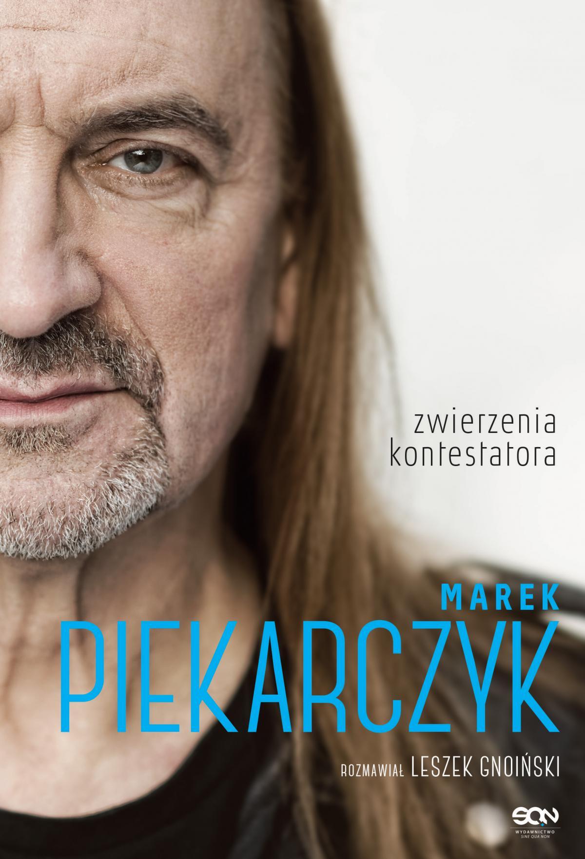 Marek Piekarczyk. Zwierzenia kontestatora - Ebook (Książka EPUB) do pobrania w formacie EPUB