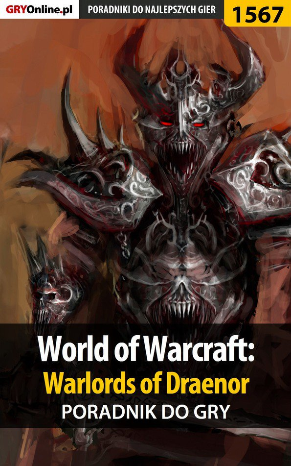 World of Warcraft: Warlords of Draenor - poradnik do gry - Ebook (Książka EPUB) do pobrania w formacie EPUB