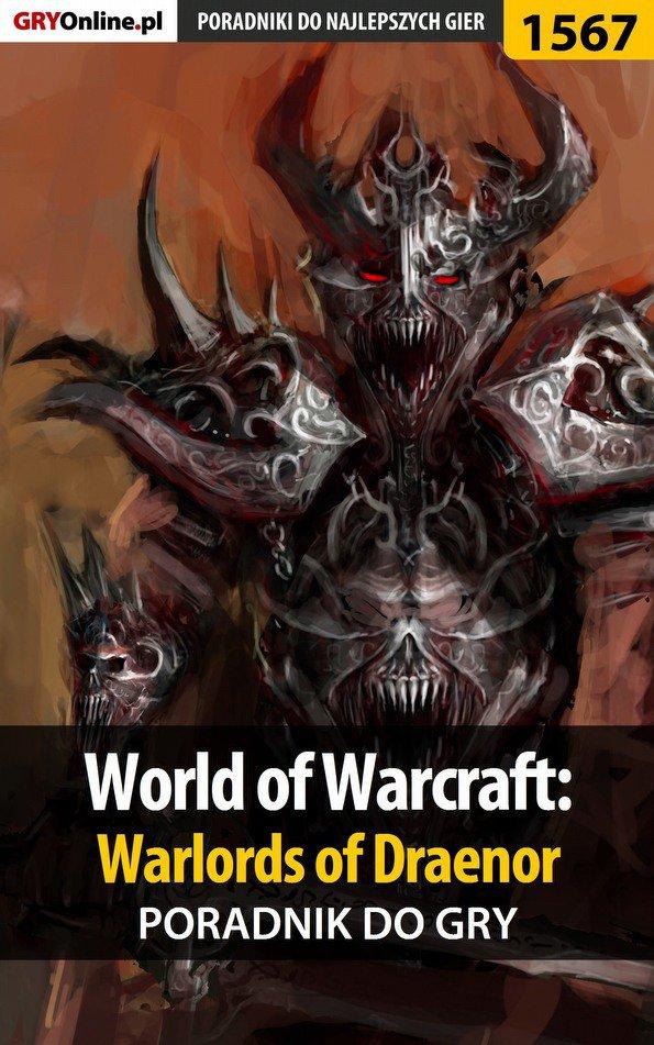 World of Warcraft: Warlords of Draenor - poradnik do gry - Ebook (Książka PDF) do pobrania w formacie PDF