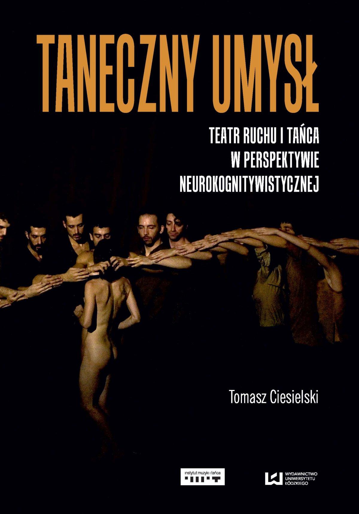 Taneczny umysł. Teatr ruchu i tańca w perspektywie neurokognitywistycznej - Ebook (Książka na Kindle) do pobrania w formacie MOBI