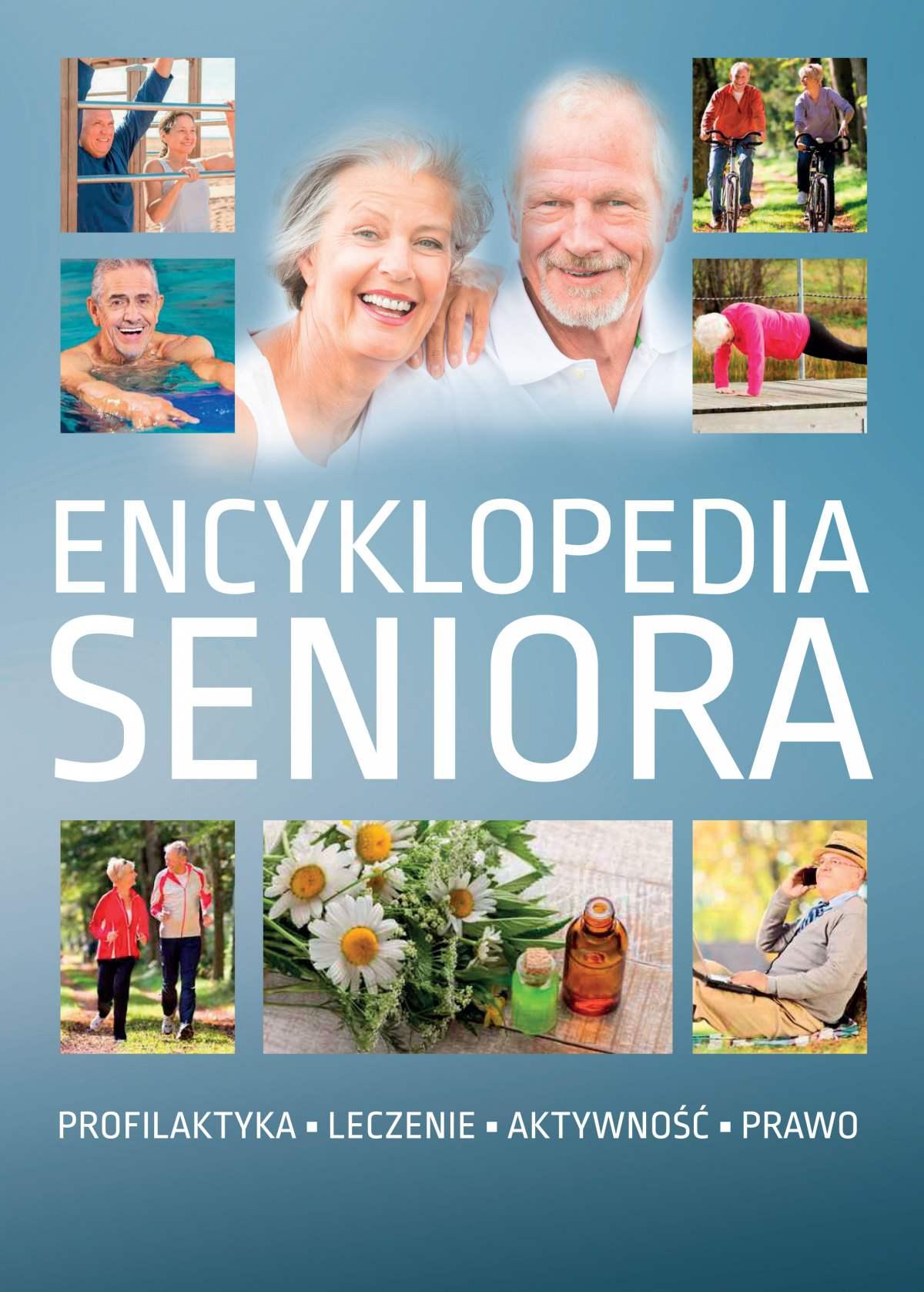 Encyklopedia seniora. Profilaktyka, leczenie, aktywność, prawo - Ebook (Książka PDF) do pobrania w formacie PDF
