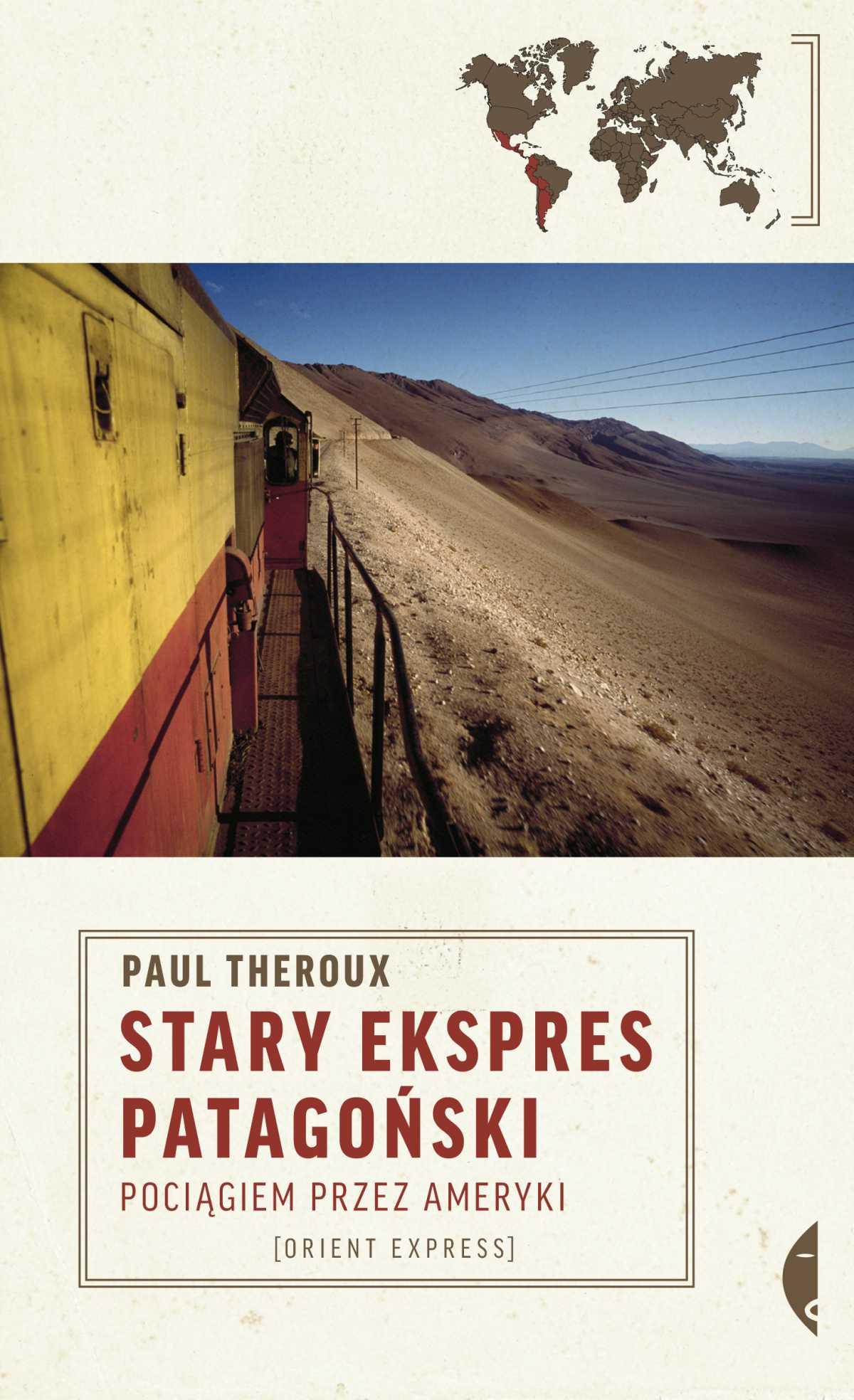 Stary Ekspres Patagoński. Pociągiem przez Ameryki - Ebook (Książka na Kindle) do pobrania w formacie MOBI