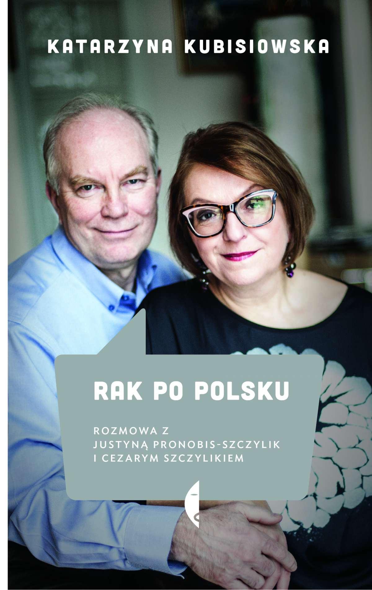 Rak popolsku. Rozmowa zJustyną Pronobis-Szczylik iCezarym Szczylikiem - Ebook (Książka EPUB) do pobrania w formacie EPUB