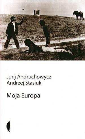 Moja Europa. Dwa eseje o Europie zwanej Środkową - Ebook (Książka EPUB) do pobrania w formacie EPUB