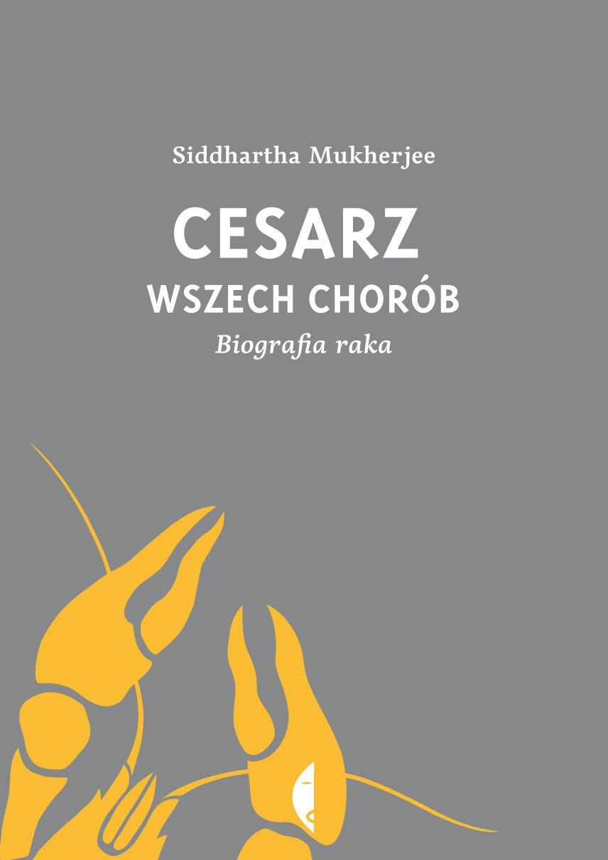 Cesarz wszech chorób. Biografia raka - Ebook (Książka na Kindle) do pobrania w formacie MOBI