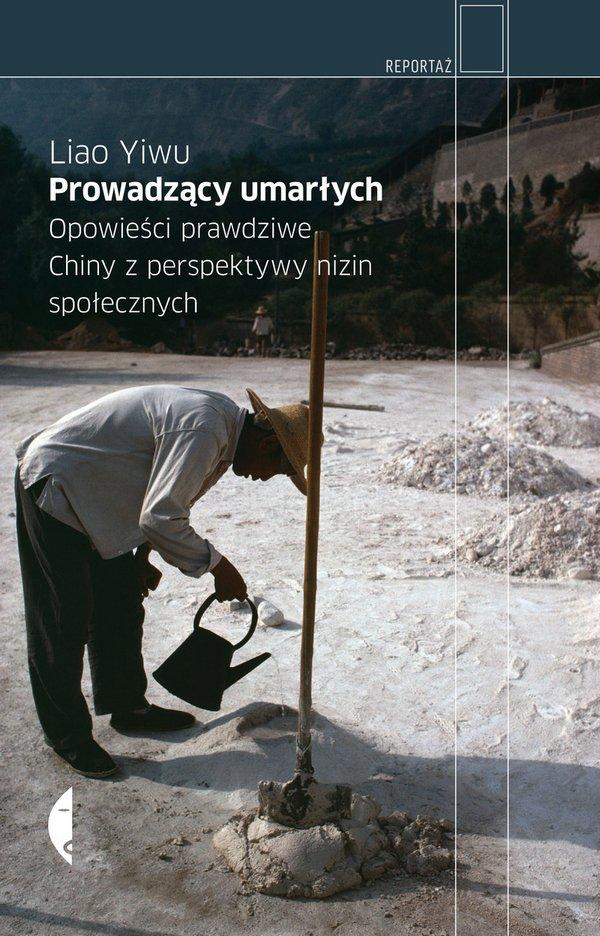 Prowadzący umarłych. Opowieści prawdziwe. Chiny z perspektywy nizin społecznych - Ebook (Książka EPUB) do pobrania w formacie EPUB