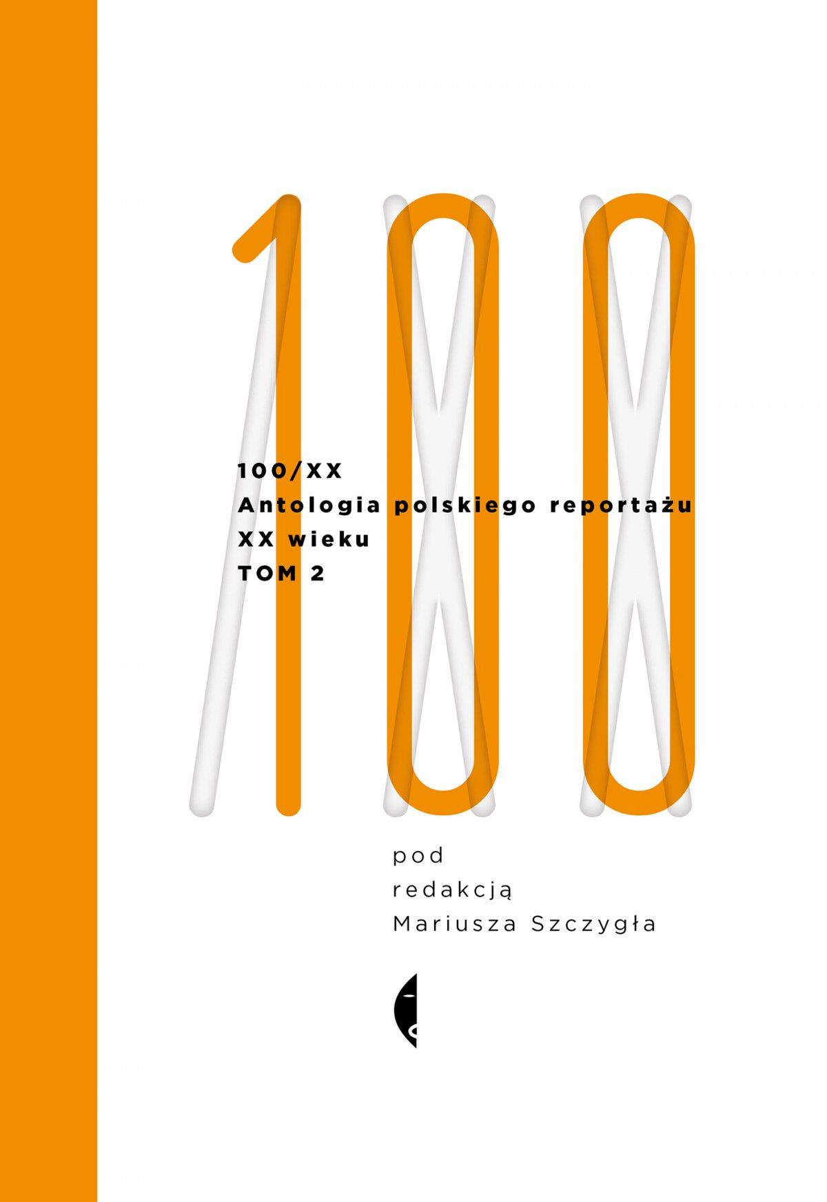 Antologia 100/XX. Tom 2 - Ebook (Książka EPUB) do pobrania w formacie EPUB