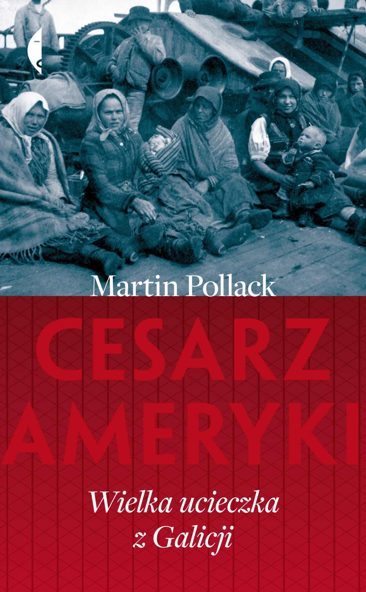 Cesarz Ameryki. Wielka ucieczka z Galicji - Ebook (Książka na Kindle) do pobrania w formacie MOBI