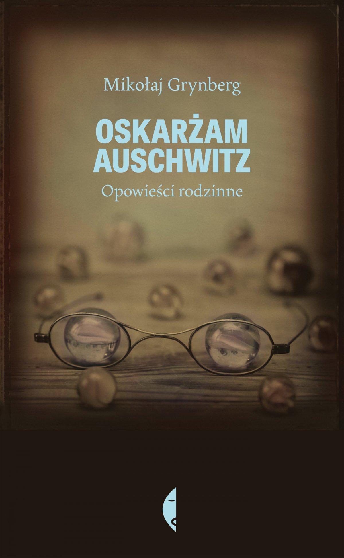 Oskarżam Auschwitz - Ebook (Książka EPUB) do pobrania w formacie EPUB