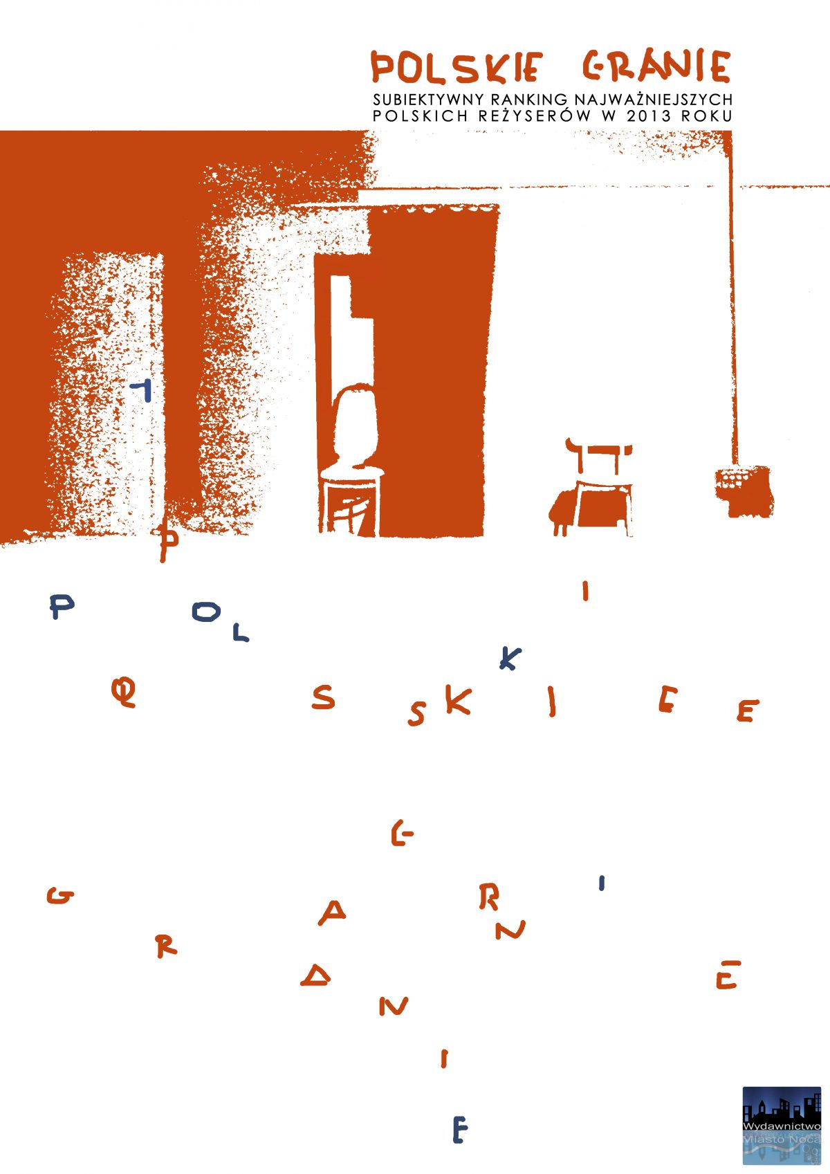 Polskie granie. Subiektywny ranking najważniejszych polskich reżyserów w 2013 roku. - Ebook (Książka PDF) do pobrania w formacie PDF