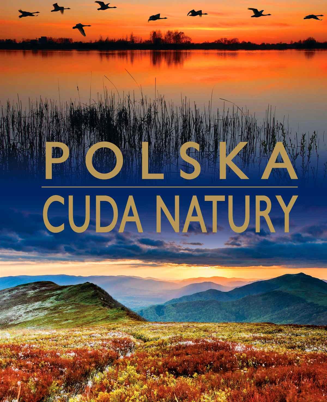 Cuda natury. Polska - Ebook (Książka PDF) do pobrania w formacie PDF