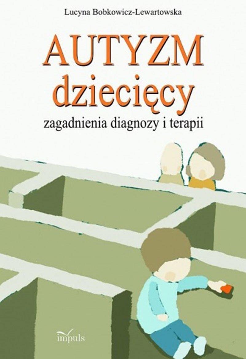 Autyzm dziecięcy. Zagadnienia diagnozy i terapii - Ebook (Książka EPUB) do pobrania w formacie EPUB