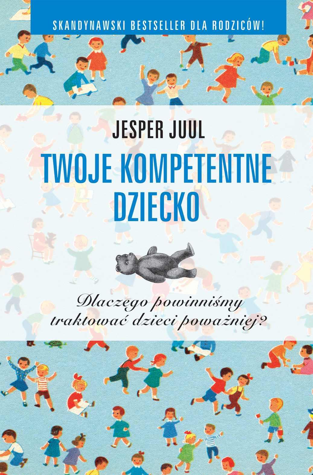 Twoje kompetentne dziecko. Dlaczego powinniśmy traktować dzieci poważniej? - Ebook (Książka EPUB) do pobrania w formacie EPUB