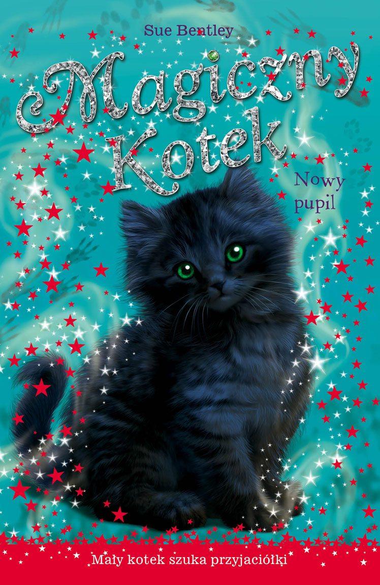 Nowy pupil. Magiczny kotek - Ebook (Książka na Kindle) do pobrania w formacie MOBI
