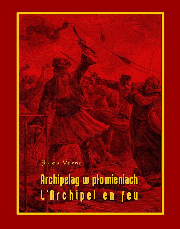 Archipelag w płomieniach. L'Archipel en feu - Ebook (Książka na Kindle) do pobrania w formacie MOBI