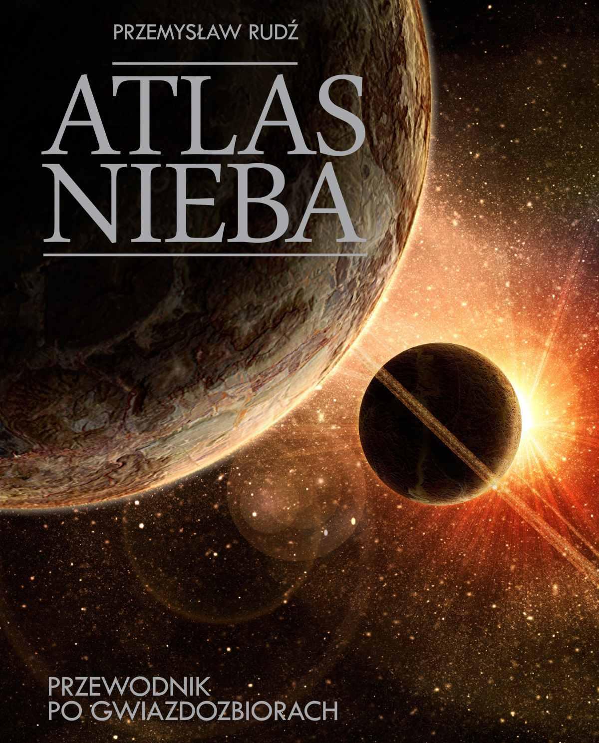 Atlas nieba. Przewodnik po gwiazdozbiorach - Ebook (Książka PDF) do pobrania w formacie PDF