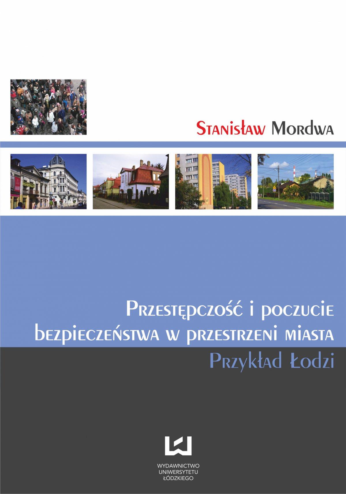 Przestępczość i poczucie bezpieczeństwa w przestrzeni miasta. Przykład Łodzi - Ebook (Książka PDF) do pobrania w formacie PDF