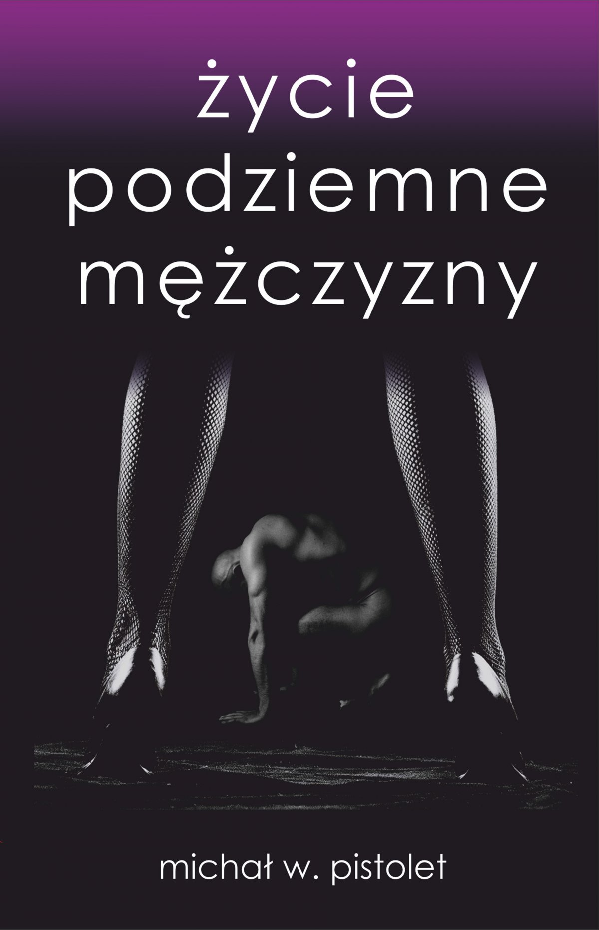 Życie podziemne mężczyzny - Ebook (Książka na Kindle) do pobrania w formacie MOBI